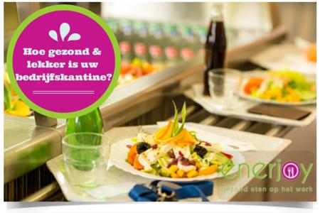 Kantine doorlichting: hoe gezond is jouw bedrijfsrestaurant?