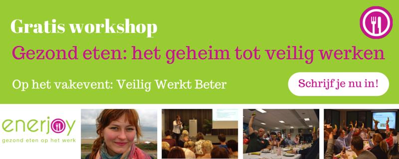 Gratis Workshop gezond eten het geheim tot veilig werken -Enerjoy
