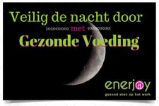 Veilig de nacht door met gezonde voeding - Enerjoy
