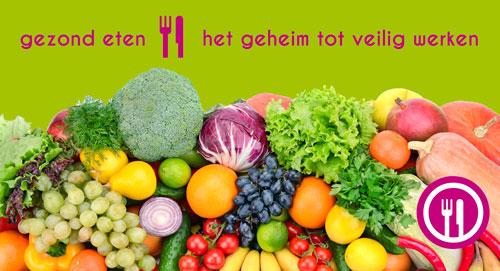 Workshop: 'Gezond eten: het geheim tot veilig werken'